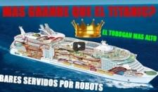 Curiosidades sobre el barco más grande del mundo
